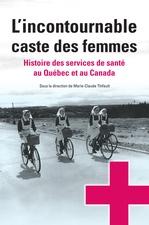 Vente EBooks : L´incontournable caste des femmes  - Marie-Claude Thifault