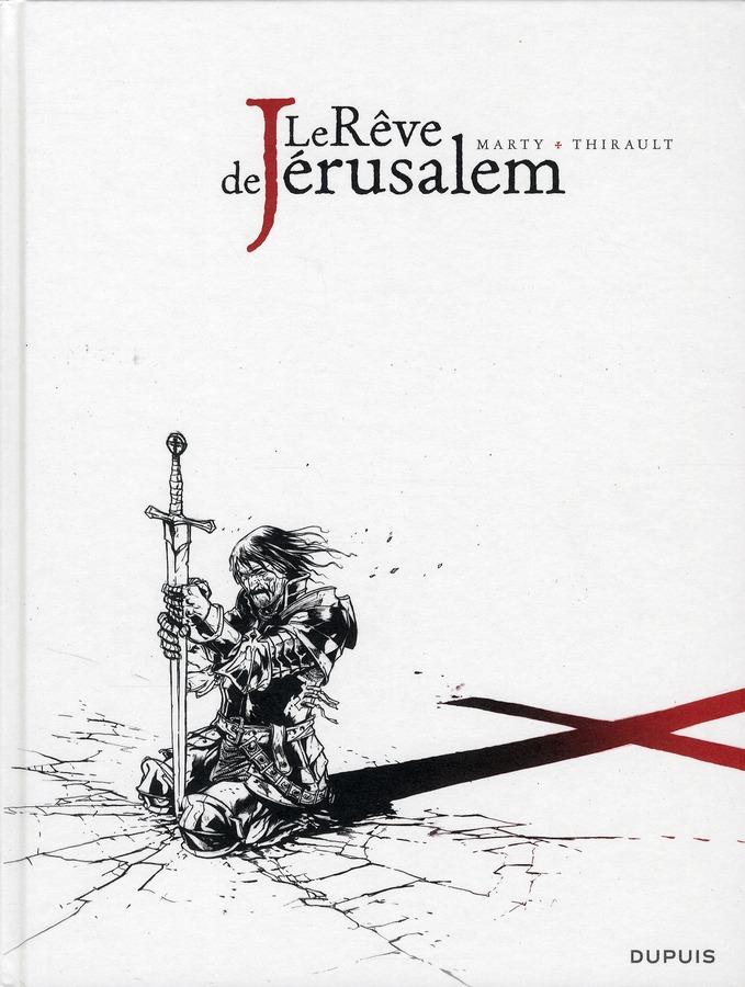 le rêve de Jérusalem ; intégrale