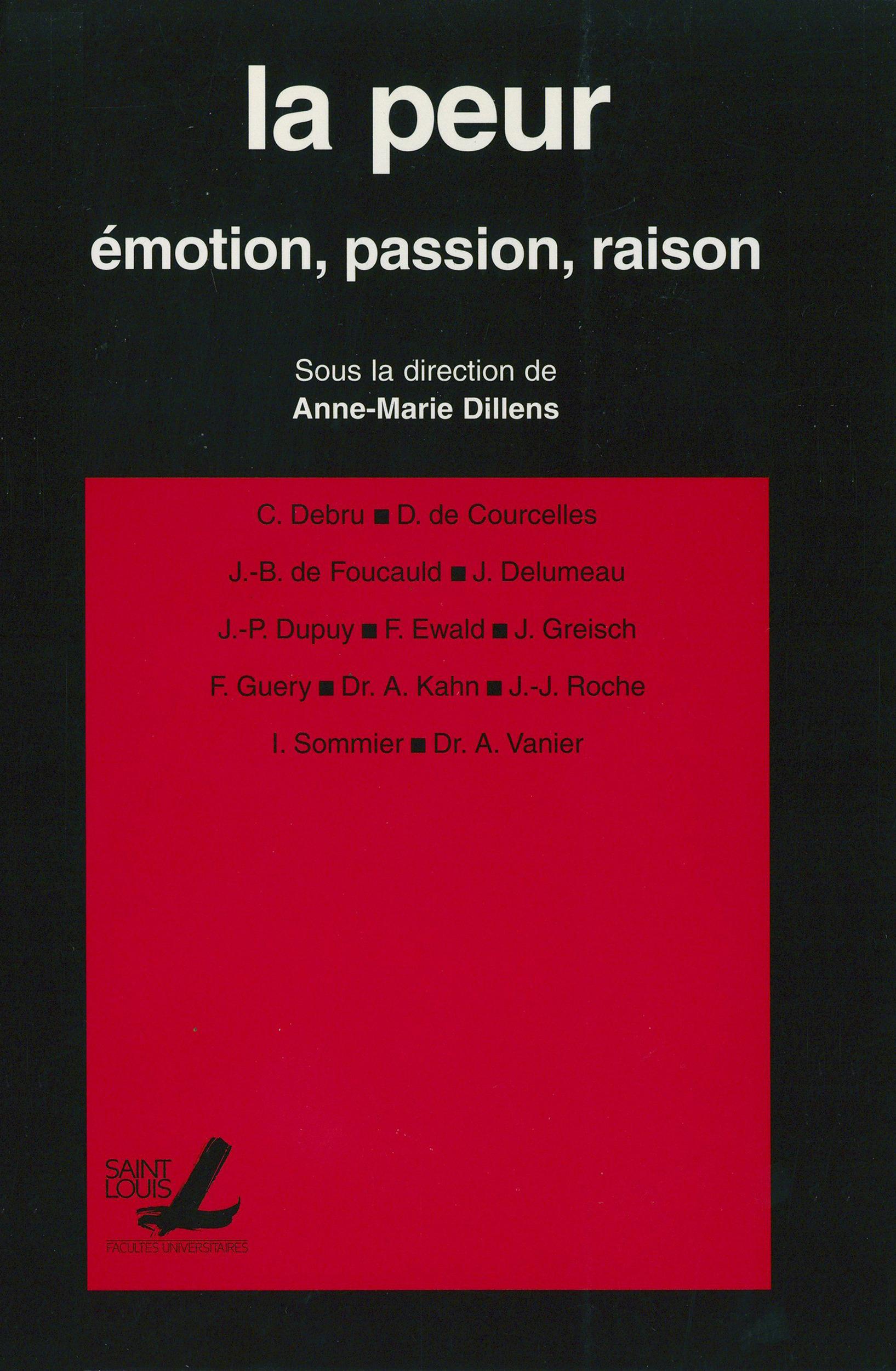 La peur : emotion, passion, raison