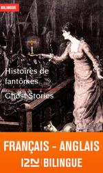 Vente Livre Numérique : Bilingue français-anglais : Histoires de fantômes - Ghost Stories  - Sheridan LE FANU - Walter SCOTT - Washington Irving - Bram STOKER