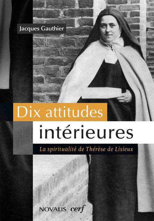 Dix attitudes intérieures ; la spiritualité de Thérèse de Lisieux