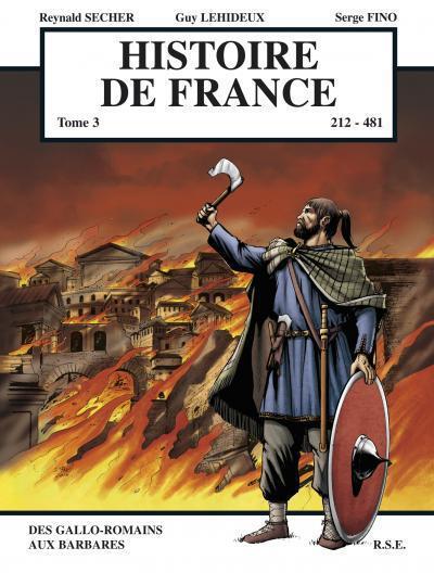 Histoire de France t.3 ; - de 212 à 481 ; des Galos-romans aux Barbares
