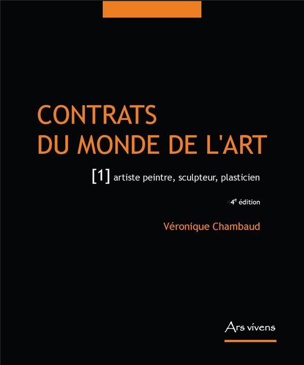 Contrats du monde de l'art t.1 ; artiste peintre, sculpteur, illustrateur, plasticien (4e édition)