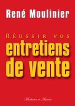 Vente Livre Numérique : Réussir vos entretiens de vente  - René Moulinier