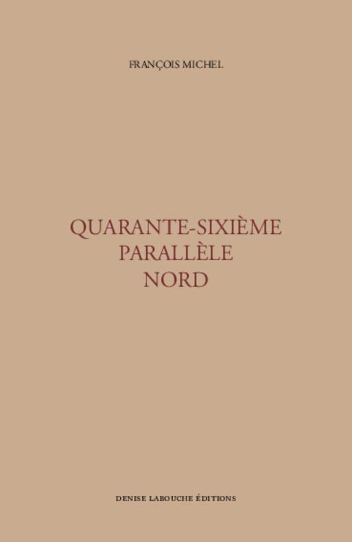 Quarante-sixième parallèle nord ; ébauche de psychogéographie contemporaine