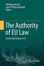 The Authority of EU Law  - Wolfgang Heusel - Jean-Philippe Rageade