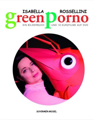 Isabella Rossellini Green Porno (Avec Dvd) /Anglais/Allemand