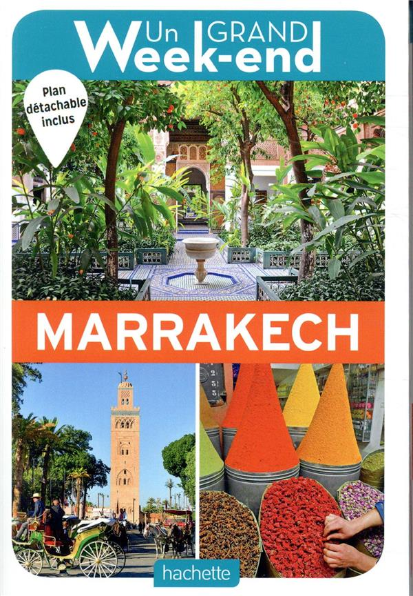 Un grand week-end ; à Marrakech