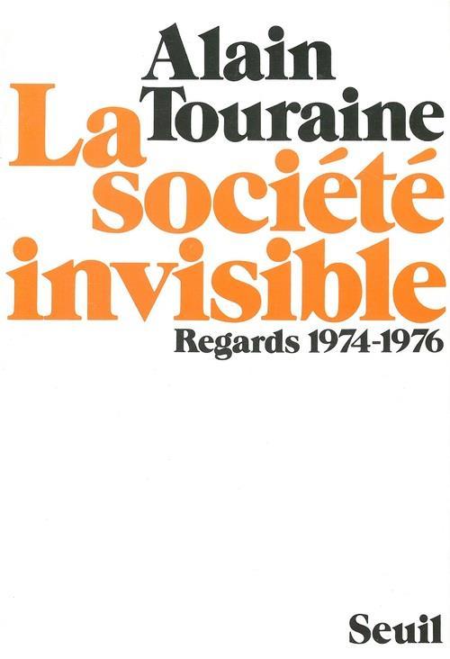 Societe invisible. regards (1974-1976) (la)