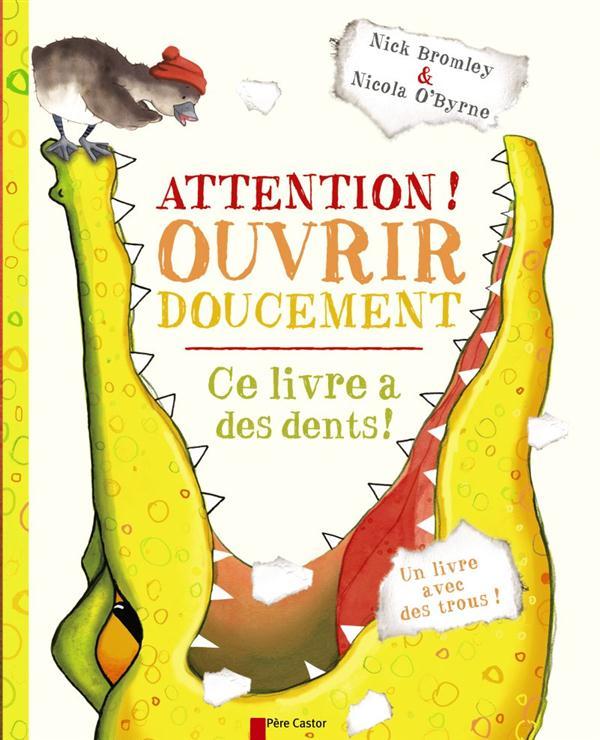 Attention ! ouvrir doucement ; ce livre à des dents !