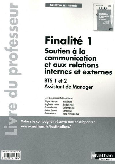 Finalite 1 ; Soutien A La Communication Et Aux Relations Internes Externes ; Bts 1 Et 2 Assistant De Manager ; Livre Du Professeur 2011