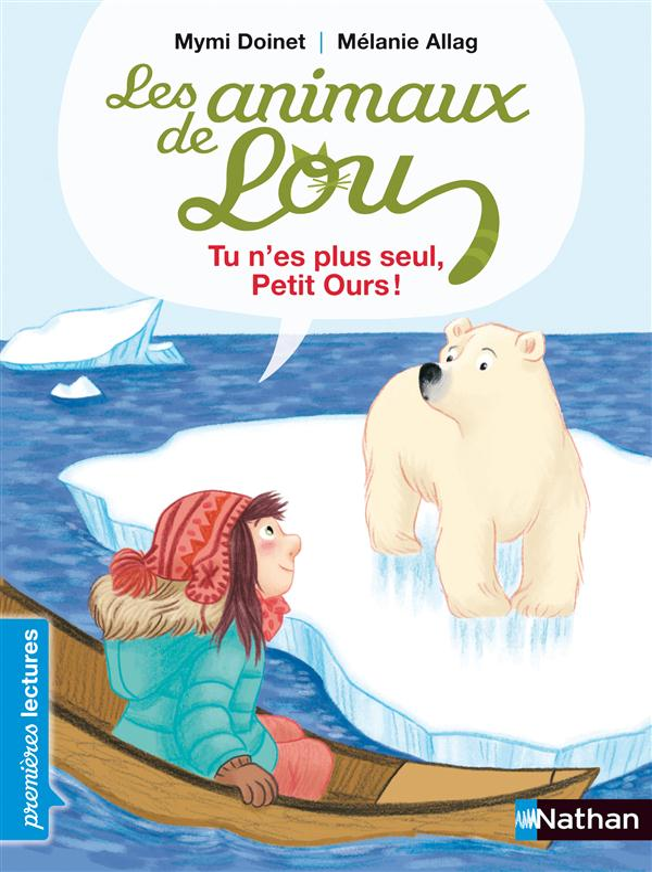 Les animaux de Lou ; tu n'es plus seul, petit Ours !