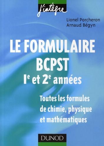 Le formulaire BCPST ; 1ère et 2ème année ; 1200 formules de chimie, physique et mathématiques