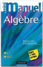 Vente Livre Numérique : Mini Manuel d'Algèbre  - François Liret - Charlotte Scribot