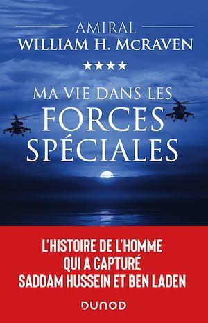 Ma vie dans les forces spéciales  - Amiral William H. McRaven