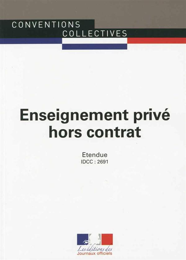 Enseignement prive hors contrat ; IDCC : 2691 (2e édition)