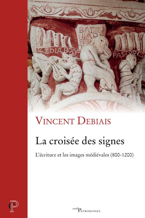 La croisée des signes ; l'écriture et les images médiévales (800-1200)