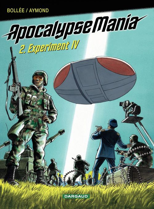 Apocalypse Mania - Tome 2 - Experiment IV  - Laurent-Frederic Bollee  - Philippe Aymond