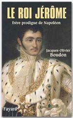 Vente Livre Numérique : Le roi Jérôme  - Jacques-Olivier Boudon