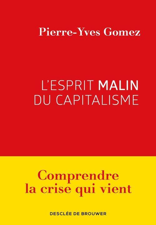 L'esprit malin du capitalisme ; comprendre la crise qui vient