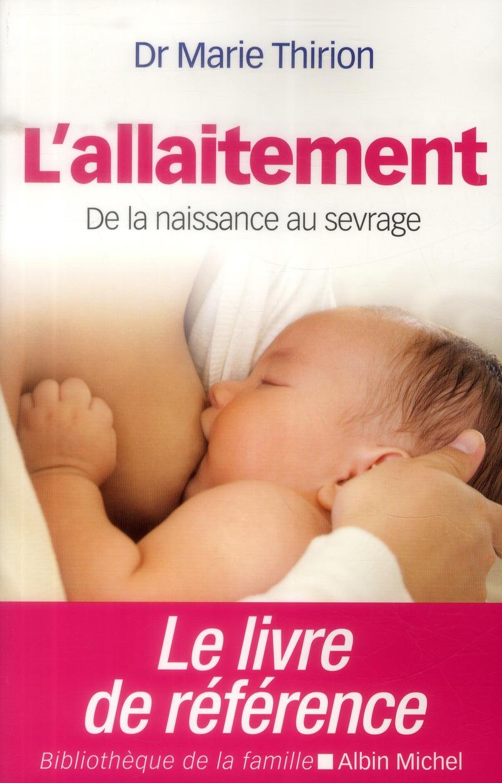 L'allaitement ; de la naissance au sevrage (édition 2014)