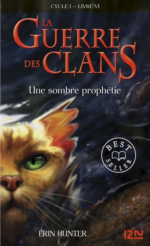 La guerre des clans - cycle 1 T.6 ; une sombre prophétie
