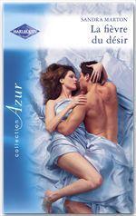 Vente EBooks : La fièvre du désir (Harlequin Azur)  - Sandra Marton