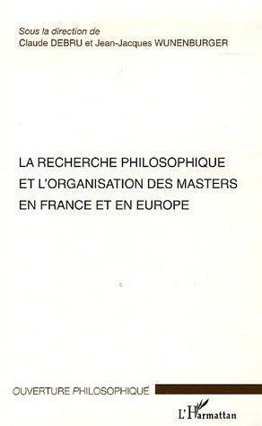 La recherche philosophique et l'organisation des masters en France et en Europe