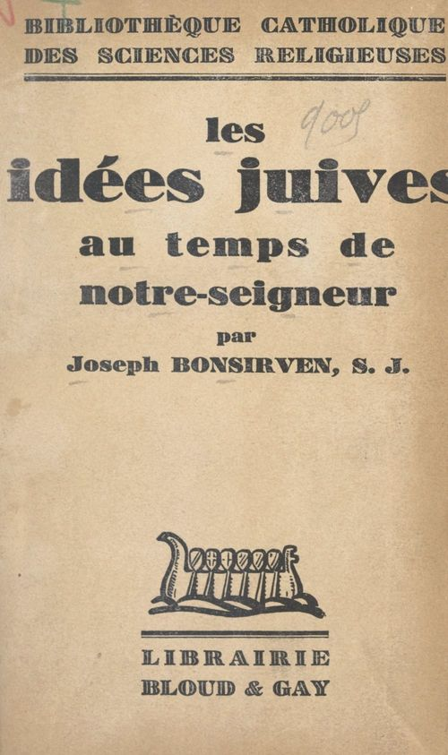 Les idées juives du temps de notre-Seigneur  - Joseph Bonsirven