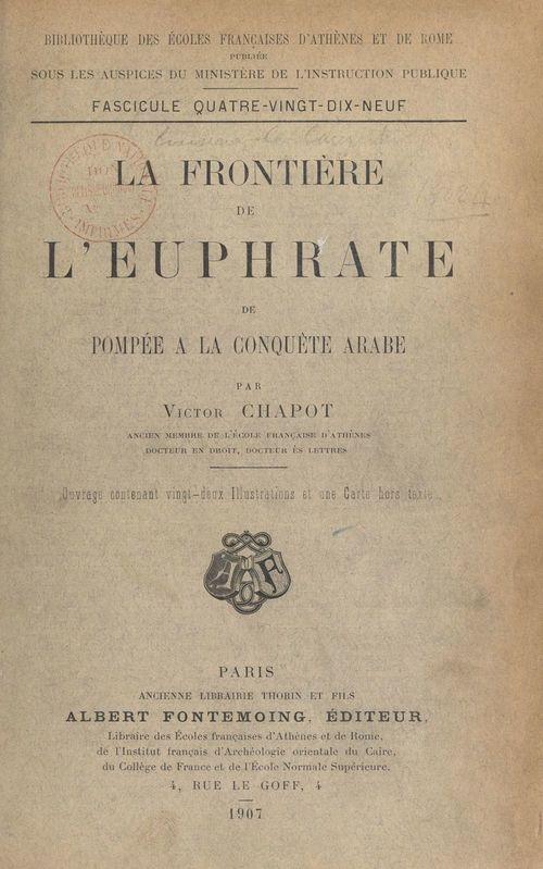 La frontière de l'Euphrate, de Pompée à la conquête arabe