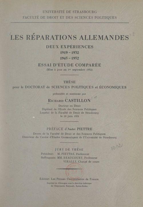 Les réparations allemandes, deux expériences : 1919-1932, 1945-1952  - Richard Castillon