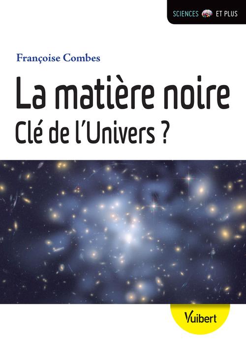 La matière noire clé de l'univers ?