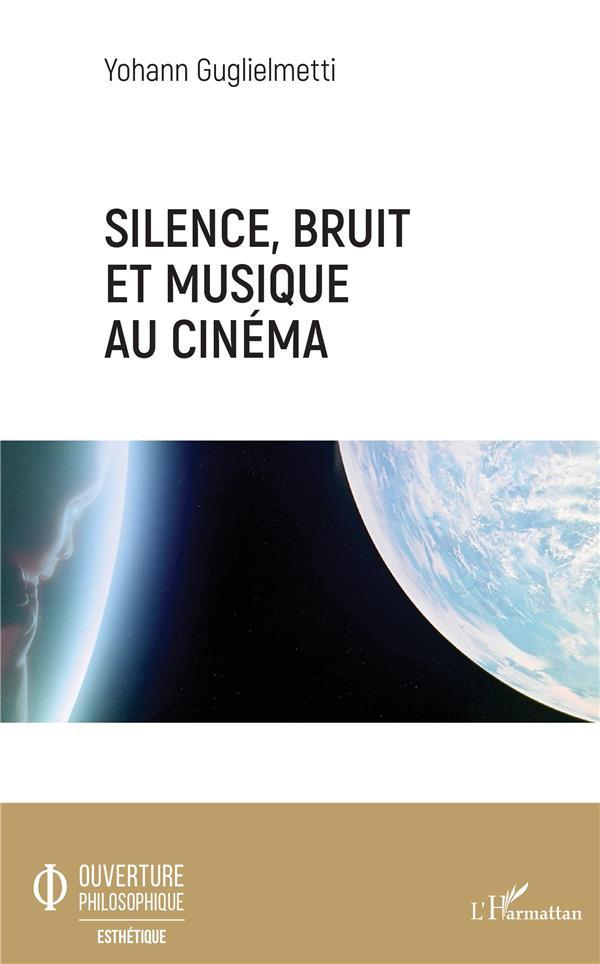 Silence, bruit, et musique au cinéma