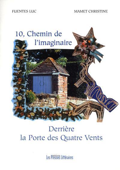 10, chemin de l'imaginaire ; derrière la porte des Quatre Vents