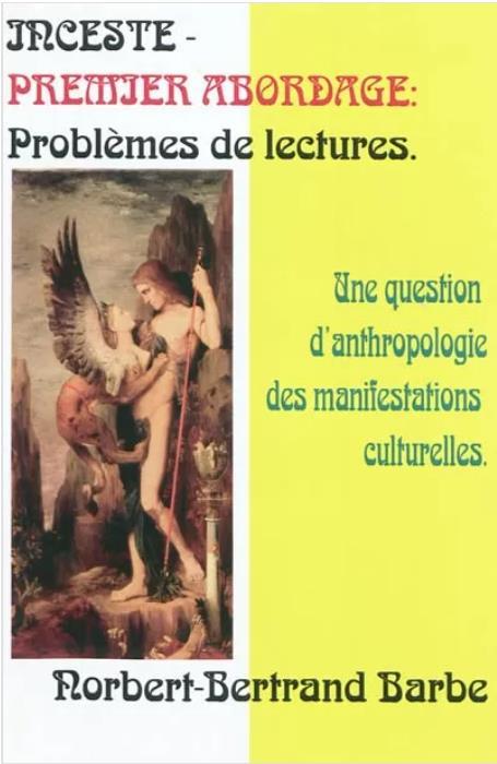 Inceste ; premier abordage ; problèmes de lecture, une question d'anthropologie des manifestations culturelles
