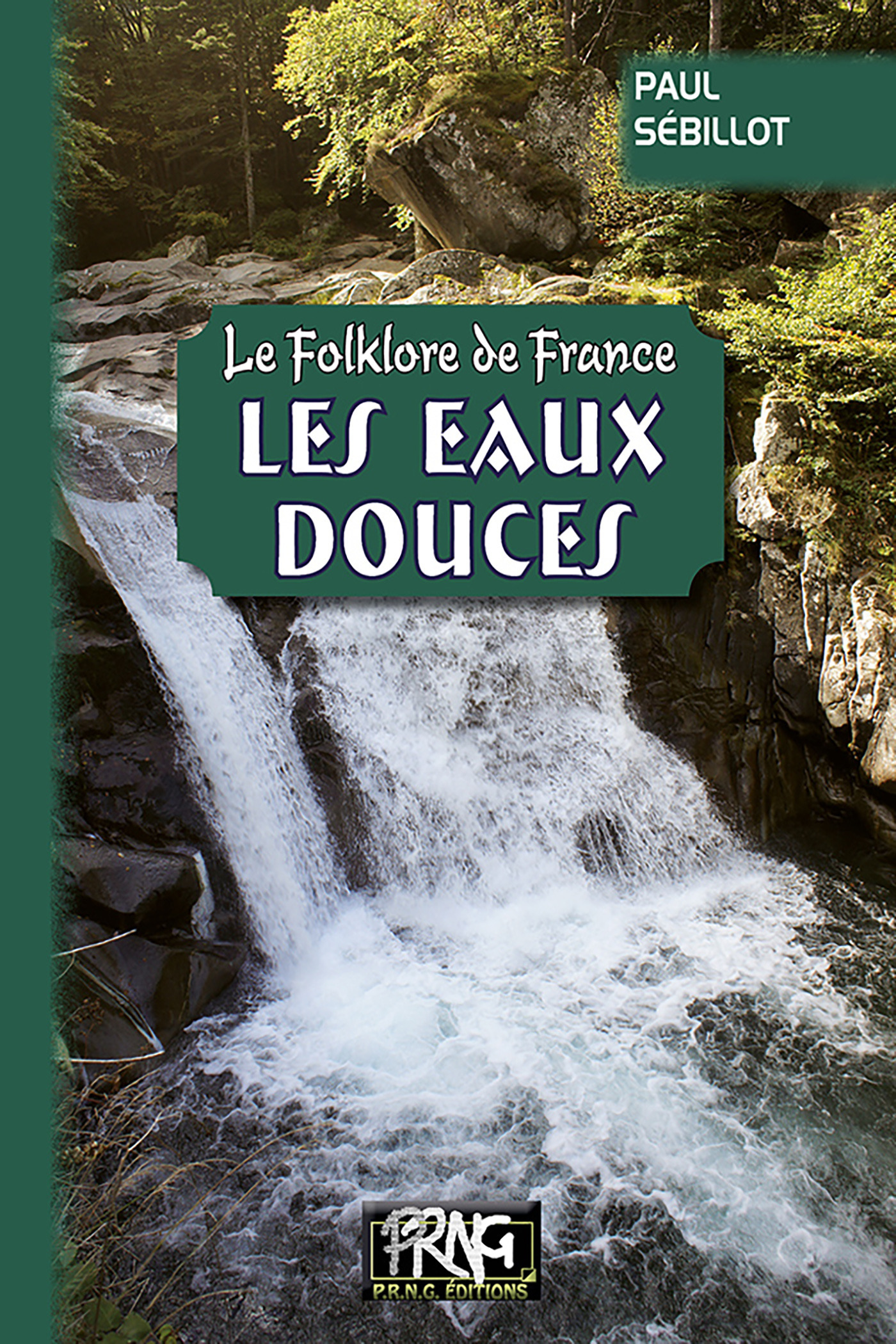 Le folklore de France ; les eaux douces
