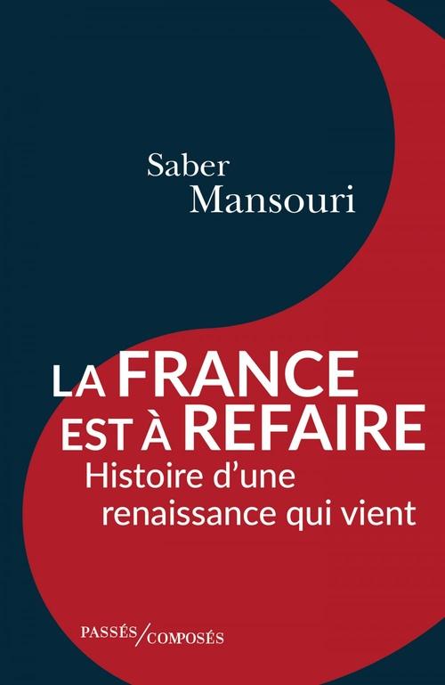 La France est à refaire ; histoire d'une renaissance