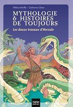 Vente EBooks : Mythologie et histoires de toujours - Les douze travaux d'Hercule dès 9 ans  - Hélène Kérillis