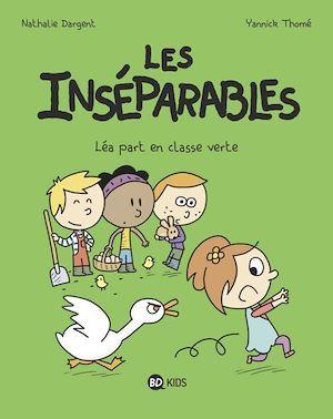 Les Inséparables T.4 ; Léa part en classe verte  - Nathalie DARGENT  - Thome Yannick