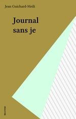 Vente Livre Numérique : Journal sans je  - Jean Guichard-Meili - Guichard-meli - Jean