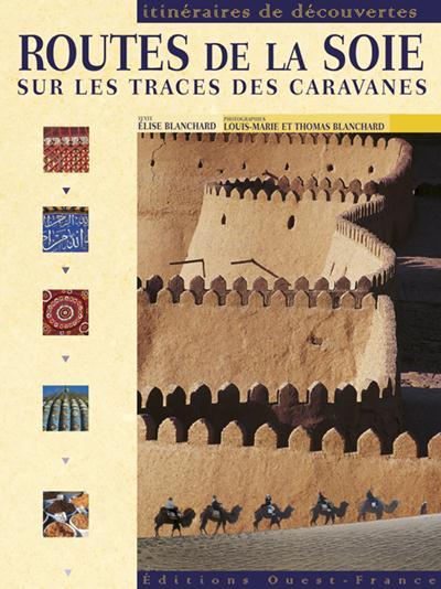 Routes De La Soie Sur Les Traces Des Caravanes