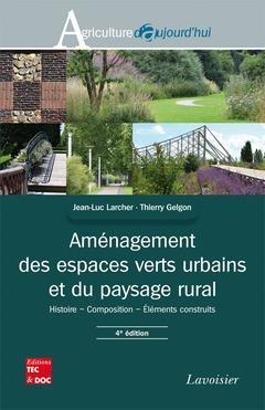 Amenagement des espaces verts urbains et du paysage rural : histoire, composition, elements construi