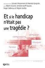 Vente EBooks : Et si le handicap n´était pas une tragédie ?  - Albert Ciccone - Sylvain Missonnier - Simone KORFF-SAUSSE