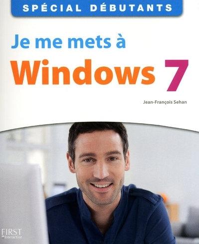 Je me mets à Windows 7 ; spécial débutants