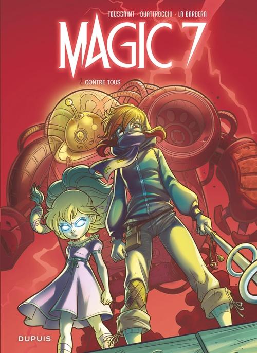 Magic 7 T.2 ; contre tous !