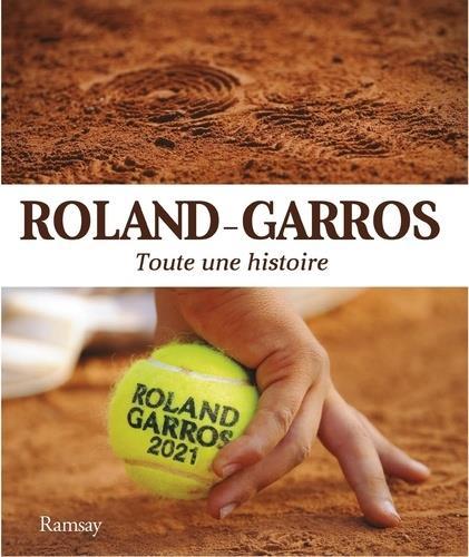Roland Garros 2021 ; toute une histoire