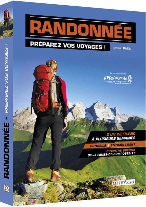 randonnée ; préparez vos voyages ! ; d'un week-end à plusieurs semaines, conseils & entrainement, chapitre spécial St-Jacques-de-Compostelle