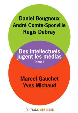 Des intellectuels jugent les médias t.1
