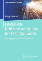 Laserbasierte Klebflächenvorbereitung für CFK Strukturbauteile  - Philipp Thumann