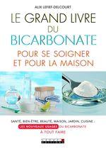 Vente Livre Numérique : Le Grand Livre du bicarbonate pour se soigner et pour la maison  - Alix Lefief-Delcourt